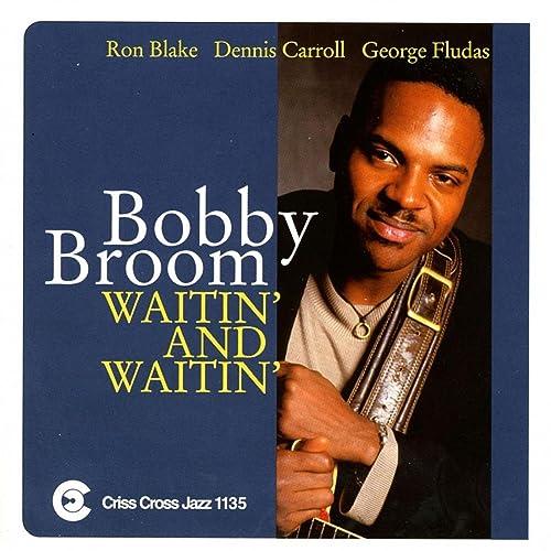 Waitin And Waitin de Bobby Broom, Ron Blake, Dennis Carroll ...