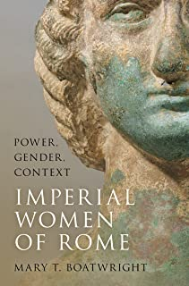Imperial Women of Rome: Power, Gender, Context