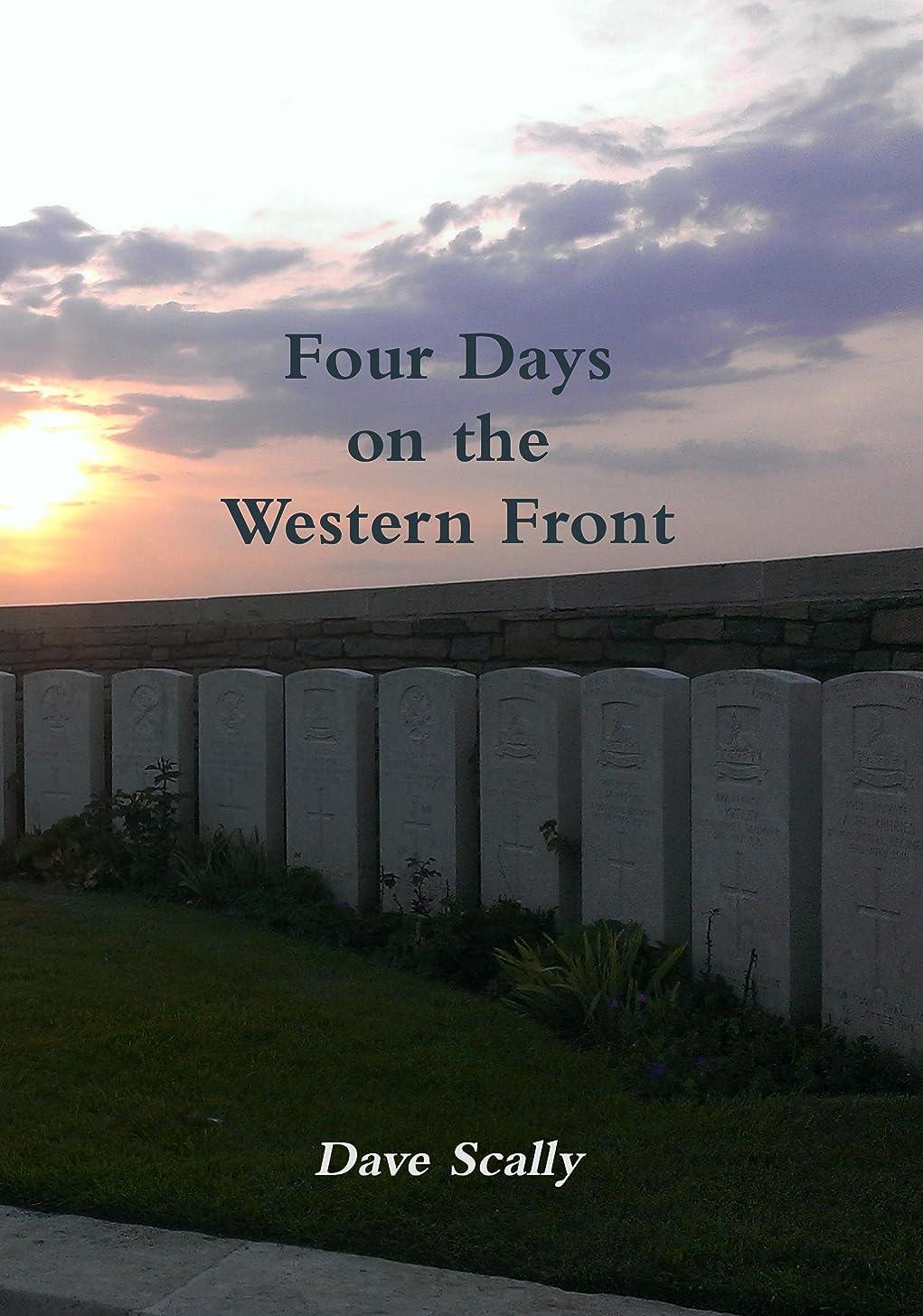 避難する執着分析Four Days on the Western Front (English Edition)