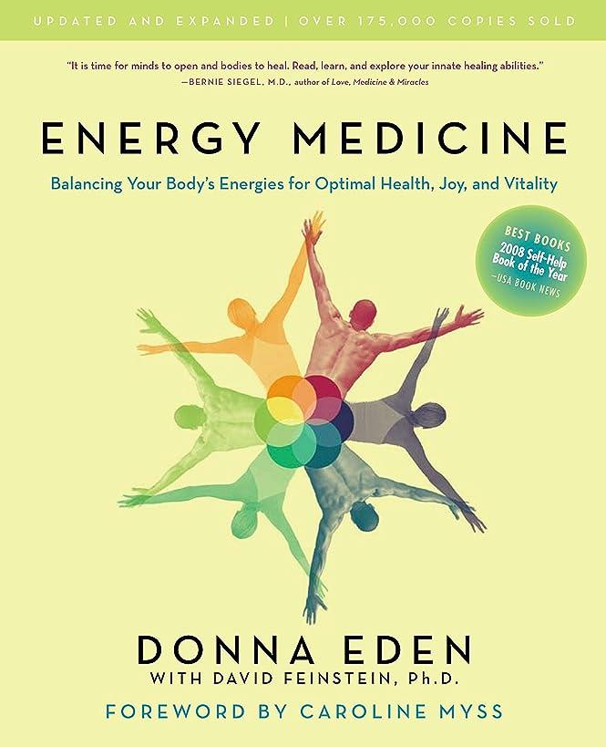 Energy Medicine: Balancing Your Body's Energies for Optimal Health, Joy, and Vitality