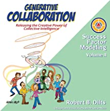 Generative Collaboration: Releasing the Creative Power of Collective Intelligence (Success Factor Modeling Book 2) (English Edition)