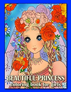 Beautiful Princess Coloring Book for Girls: Relaxing Colouring Book for Girls, Teens adn Adults, Detailed Coloring Pages of Princess (Anime Coloring Books for Girl)