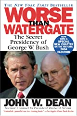 Worse Than Watergate: The Secret Presidency of George W. Bush Kindle Edition