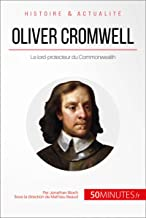 Oliver Cromwell: Le lord-protecteur du Commonwealth (Grandes Personnalités t. 32) (French Edition)