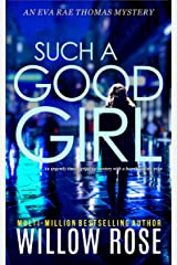 SUCH A GOOD GIRL: An urgently timely gripping mystery with a heartbreaking twist (Eva Rae Thomas Mystery Book 9) Kindle Edition