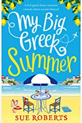 My Big Greek Summer: A feel good funny romantic comedy about second chances! Kindle Edition