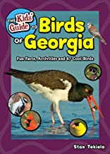 The Kids' Guide to Birds of Georgia: Fun Facts, Activities and 87 Cool Birds (Birding Children's Books)