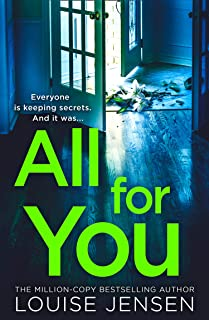 All For You: don't miss the next thrilling and shocking psychological thriller from best selling author of The Date and Th...