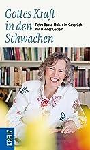 Gottes Kraft in den Schwachen: Petra Bosse-Huber im Gespräch mit Hannes Leitlein (German Edition)