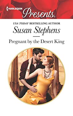 Pregnant by the Desert King: A Royal Pregnancy Romance (Harlequin Presents Book 3679)
