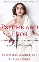 Psyche and Eros: A BDSM Dark Romance Fantasy Novella and Other Erotic Myths Retold (An Erotic Retelling of Greek Mythology Bundle)