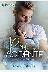 Pai por Acidente: O Bebê do Bilionário eBook Kindle