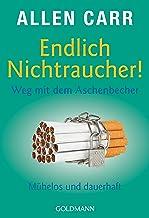 Endlich Nichtraucher! Weg mit dem Aschenbecher: Mühelos und dauerhaft (German Edition)