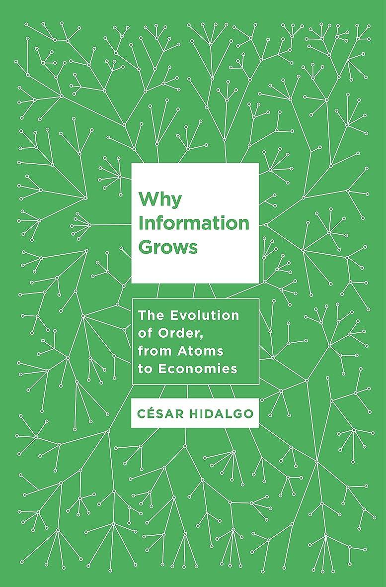 定数元の最初にWhy Information Grows: The Evolution of Order, from Atoms to Economies (English Edition)