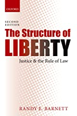 The Structure of Liberty: Justice and the Rule of Law Kindle Edition