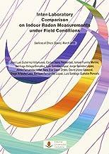 Inter-Laboratory Comparison In Indoor Radon Measurements Under Field Conditions: Saelices el Chico (Spain), March 2015 (Di...