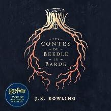 Les Contes de Beedle le Barde [The Tales of Beedle the Bard]: Harry Potter Livre de la Bibliothèque de Poudlard