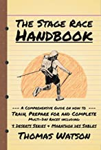 The Stage Race Handbook: How To Train, Prepare for and Compl