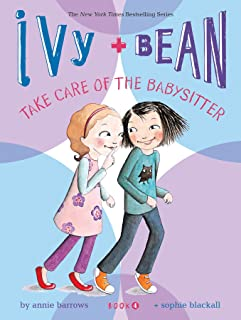 Ivy & Bean Take Care of the Babysitter: Book 4