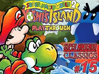 Clip: Super Mario World 2 Yoshi's Island Playthrough (SNES Classics 15)