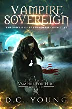 J.R. Rain's Vampire for Hire World: Vampire Sovereign (The Chronicles of the Immortal Council Book 3)