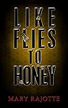 Like Flies To Honey