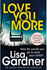 Love You More (Detective D.D. Warren 5): An intense thriller about how far you'd go to protect your child Kindle Edition