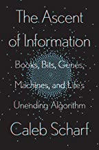 The Ascent of Information: Books, Bits, Genes, Machines, and Life's Unending Algorithm (English Edition)