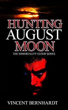 Hunting August Moon (The Immortality Elixir Series Book 1)