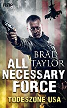 All Necessary Force - Todeszone USA (Pike Logan Thriller 2) (German Edition)
