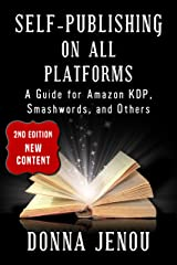 Self-Publishing On All Platforms: A Guide for Amazon KDP, Smashwords, and Others Kindle Edition