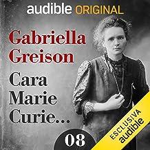 Scoperta: Cara Marie Curie... 8