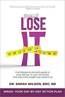 Finally Lose It: A Professional Woman's Guide to Stop Dieting, Fix Your Hormones, and Overcome Weight Loss Resistance