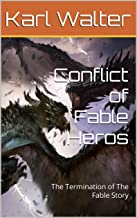 Conflict of Fable Heros: The Termination of The Fable Story (German Edition)