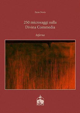 250 microsaggi sulla Divina Commedia. Inferno