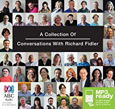 A Collection of Conversations with Richard Fidler