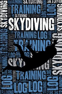 Skydiving Training Log and Diary: Skydiving Training Journal and Book For Skydiver and Instructor - Skydiving Notebook Tracker