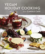 Vegan Holiday Cooking from Candle Cafe: Celebratory Menus and Recipes from New York's Premier Plant-Based Restaurants [A C...
