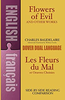 Flowers of Evil and Other Works/Les Fleurs du Mal et Oeuvres Choisies : A Dual-Language Book (Dover Foreign Language Study Guides) (English and French Edition)
