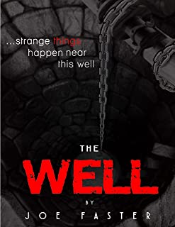 The Well: strange things happen near this well... (The horro