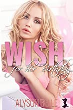 Wish for Her Birthday: A Magical Slow Change Gender Transformation Romance