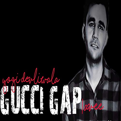 Gucci Gap de Yogi Devli Wala en Amazon Music - Amazon.es
