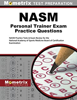 NASM Personal Trainer Exam Practice Questions: NASM Practice Tests and Exam Review for the National Academy of Sports Medicine Board of Certification Examination