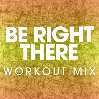 Be Right There - Single