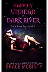 Happily Undead In Dark River (Dark River Days Book 2) Kindle Edition