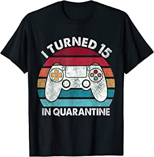 I Turned 15 In Quarantine Officially a 15 Quaranteen Gaming T-Shirt