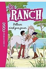 Le Ranch 13 - Polluer n'est pas jouer Format Kindle