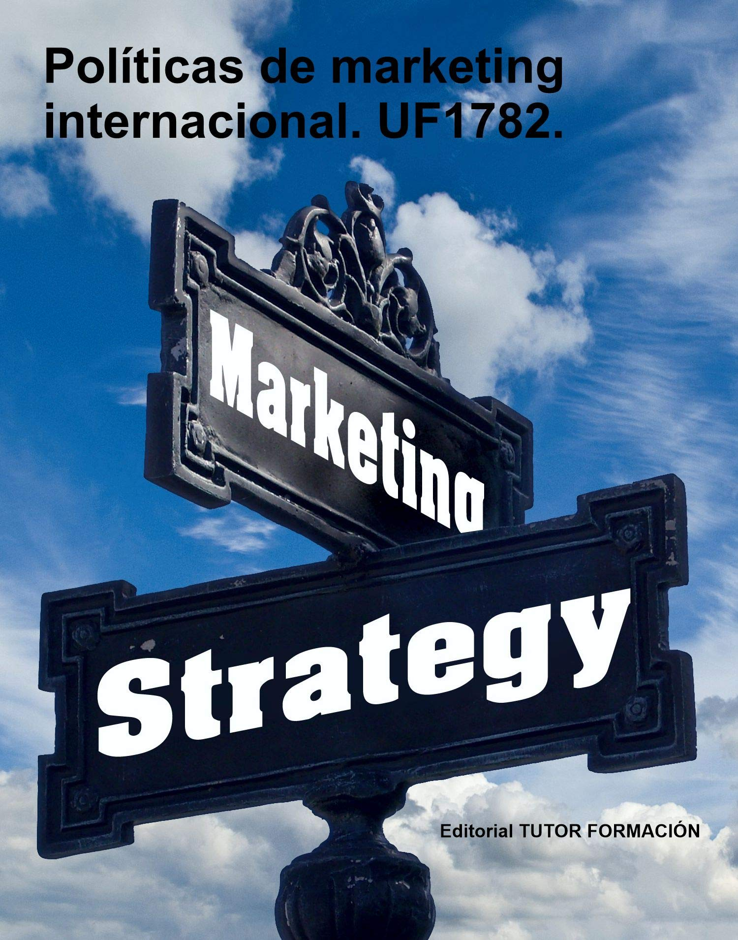 Políticas de marketing internacional. UF1782. (Spanish Edition)