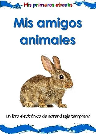 Mis amigos animales: un libro electrónico ilustrado de aprendizaje temprano para bebés y niños pequeños