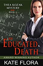 An Educated Death (The Thea Kozak Mystery Series, Book 4)